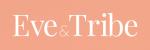 Eve & Tribe